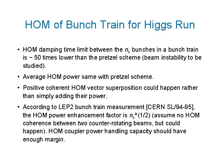 HOM of Bunch Train for Higgs Run • HOM damping time limit between the