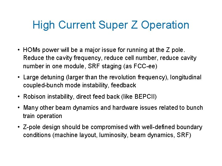 High Current Super Z Operation • HOMs power will be a major issue for