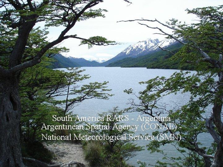 Comisión Nacional de Actividades Espaciales Servicio Meteorológico Nacional South America RARS - Argentina Argentinean