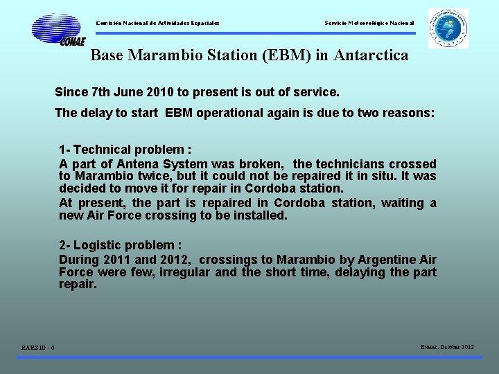 Comisión Nacional de Actividades Espaciales Servicio Meteorológico Nacional Base Marambio Station (EBM) in Antarctica