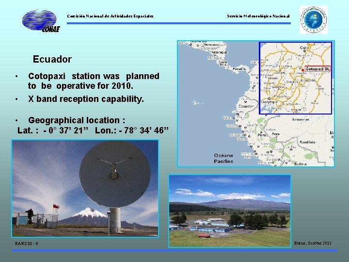 Comisión Nacional de Actividades Espaciales Servicio Meteorológico Nacional Ecuador • Cotopaxi station was planned