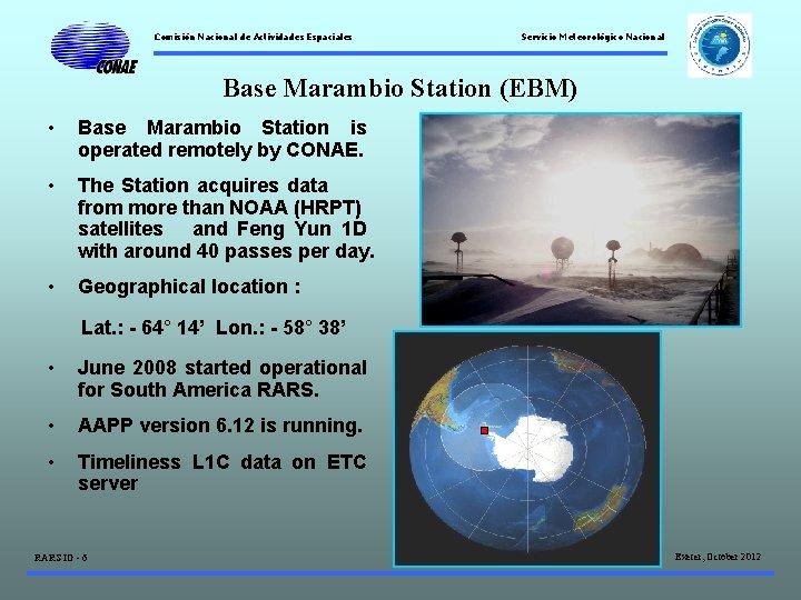 Comisión Nacional de Actividades Espaciales Servicio Meteorológico Nacional Base Marambio Station (EBM) • Base