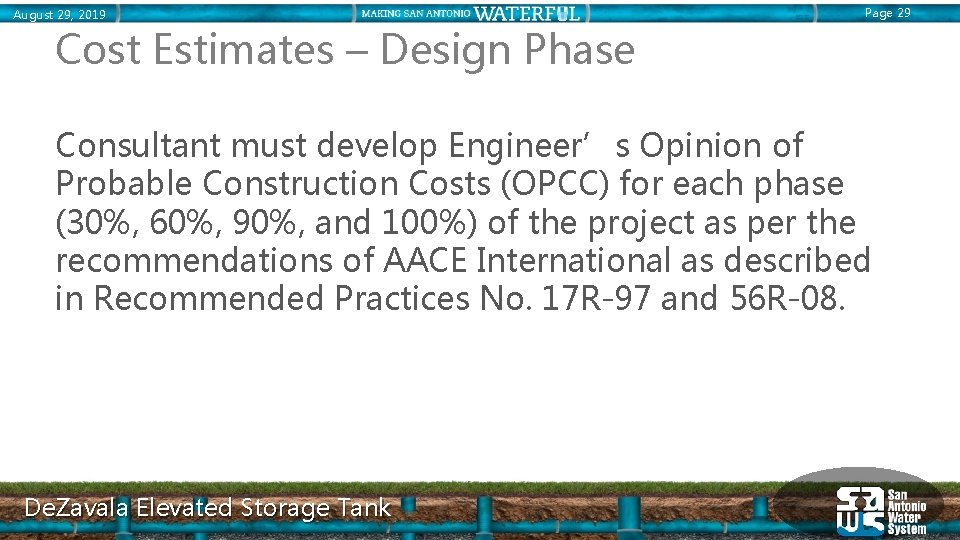 August 29, 2019 Page 29 Cost Estimates – Design Phase Consultant must develop Engineer's