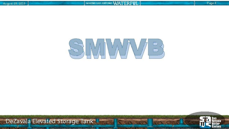 Page 4 August 29, 2019 SMWVB De. Zavala Elevated Storage Tank