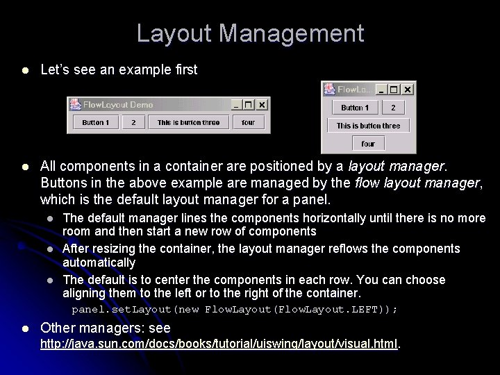 Layout Management l Let's see an example first l All components in a container