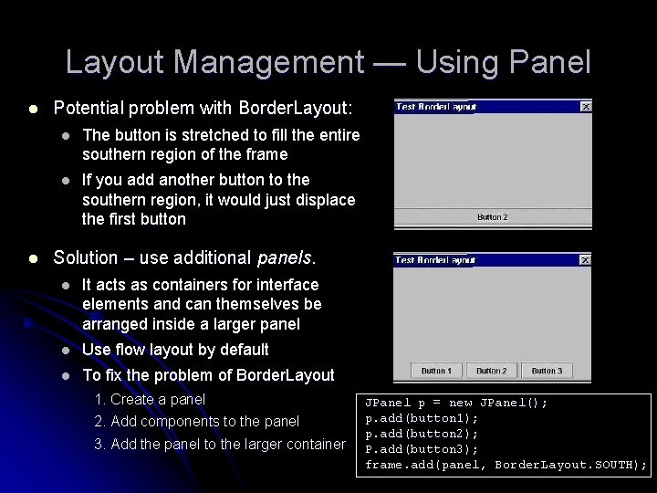 Layout Management — Using Panel l l Potential problem with Border. Layout: l The