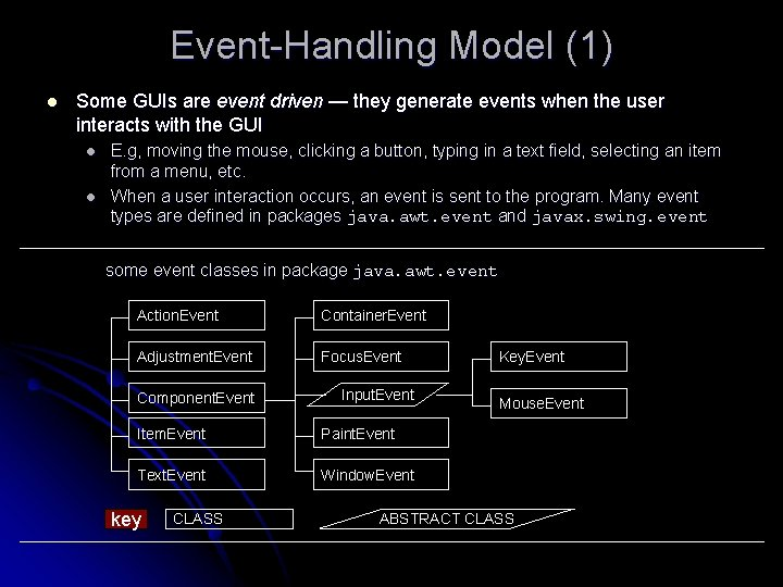 Event-Handling Model (1) l Some GUIs are event driven — they generate events when