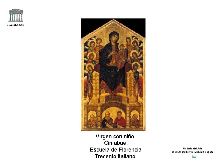 Claseshistoria Virgen con niño. Cimabue. Escuela de Florencia Trecento italiano. Historia del Arte ©