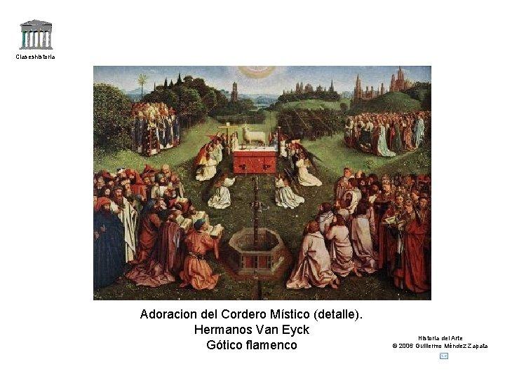 Claseshistoria Adoracion del Cordero Místico (detalle). Hermanos Van Eyck Gótico flamenco Historia del Arte
