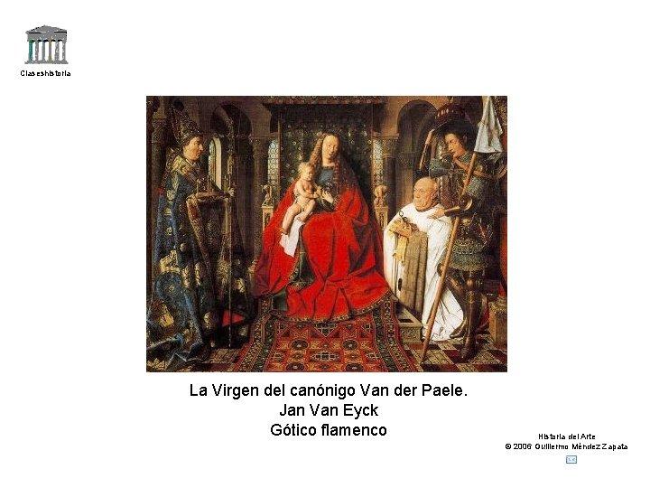 Claseshistoria La Virgen del canónigo Van der Paele. Jan Van Eyck Gótico flamenco Historia