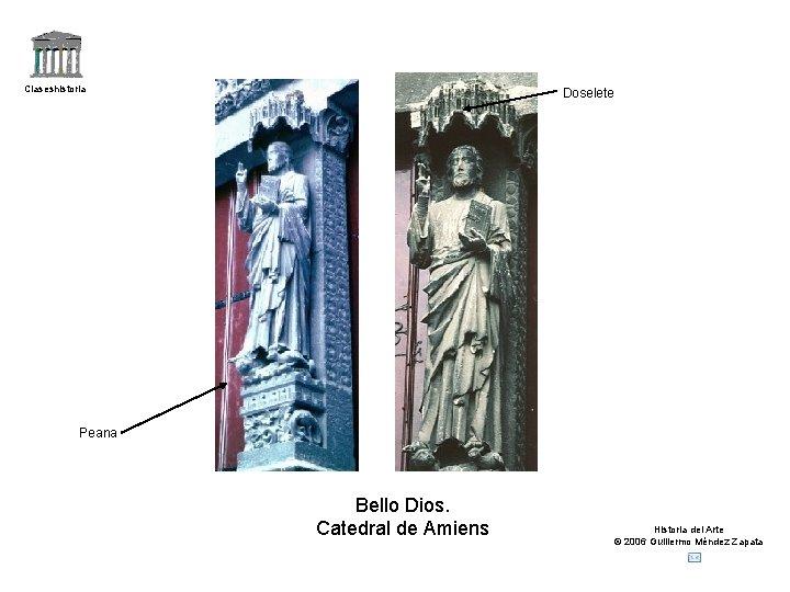 Claseshistoria Doselete Peana Bello Dios. Catedral de Amiens Historia del Arte © 2006 Guillermo