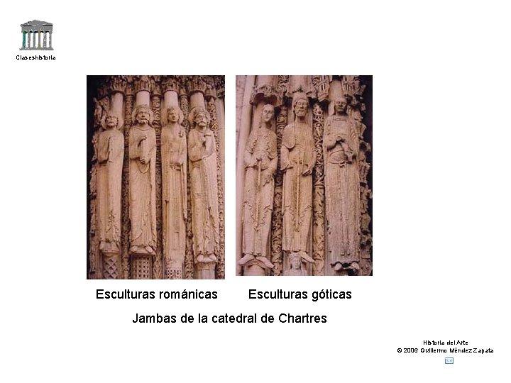 Claseshistoria Esculturas románicas Esculturas góticas Jambas de la catedral de Chartres Historia del Arte