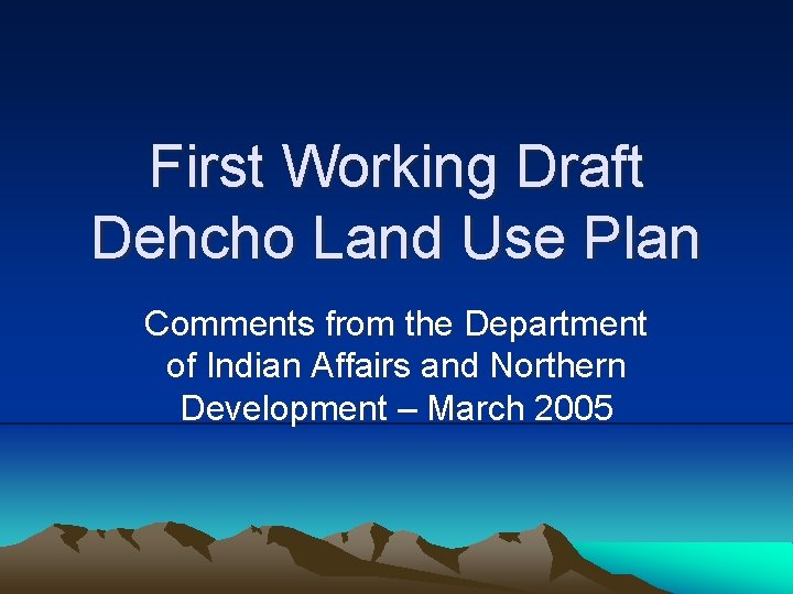 First Working Draft Dehcho Land Use Plan Comments from the Department of Indian Affairs