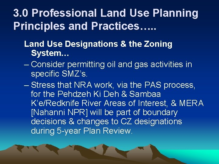 3. 0 Professional Land Use Planning Principles and Practices…. . Land Use Designations &