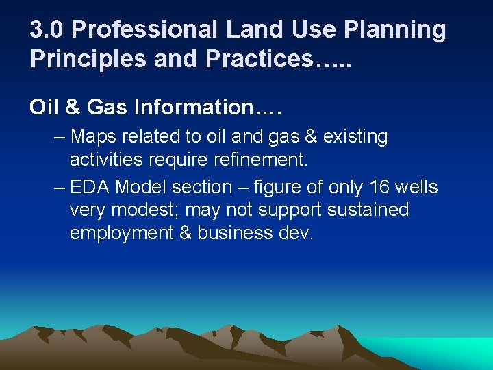 3. 0 Professional Land Use Planning Principles and Practices…. . Oil & Gas Information….