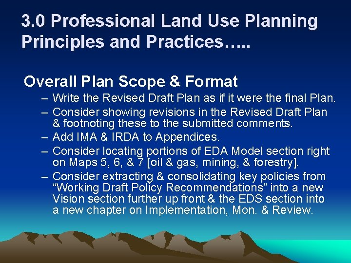 3. 0 Professional Land Use Planning Principles and Practices…. . Overall Plan Scope &