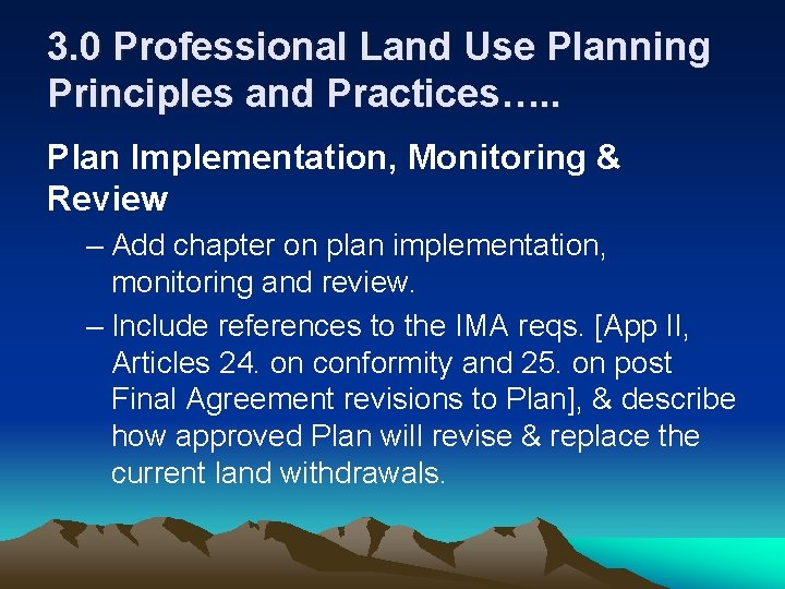 3. 0 Professional Land Use Planning Principles and Practices…. . Plan Implementation, Monitoring &