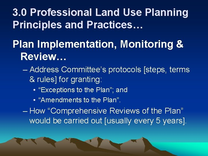 3. 0 Professional Land Use Planning Principles and Practices… Plan Implementation, Monitoring & Review…