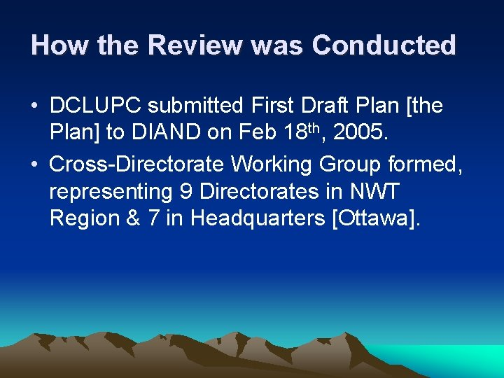 How the Review was Conducted • DCLUPC submitted First Draft Plan [the Plan] to