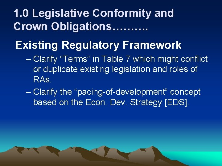 """1. 0 Legislative Conformity and Crown Obligations………. Existing Regulatory Framework – Clarify """"Terms"""" in"""