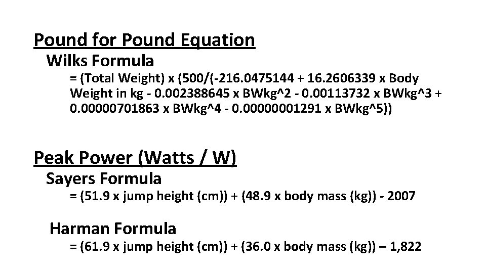Pound for Pound Equation Wilks Formula = (Total Weight) x (500/(-216. 0475144 + 16.