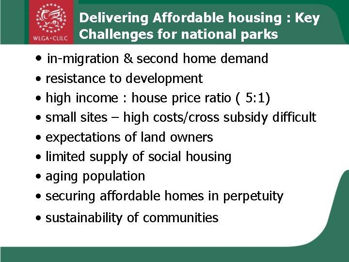 Delivering Affordable housing : Key Challenges for national parks • in-migration & second home