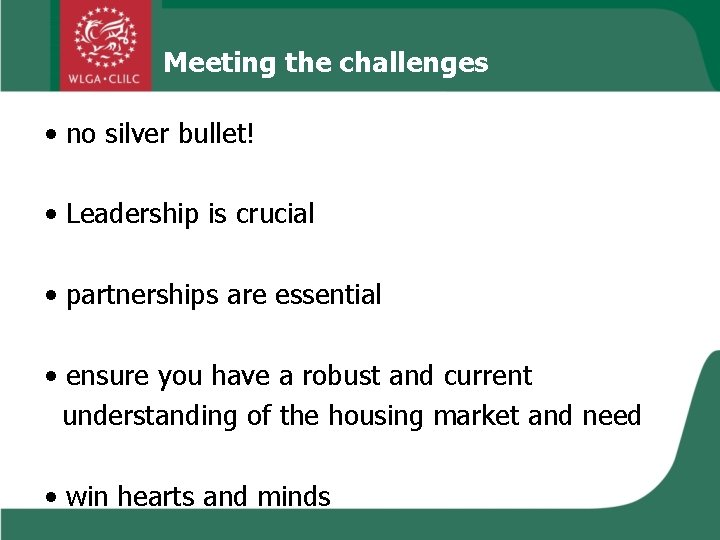Meeting the challenges • no silver bullet! • Leadership is crucial • partnerships are