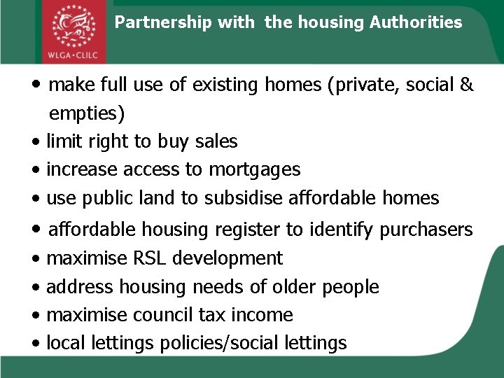 Partnership with the housing Authorities • make full use of existing homes (private, social