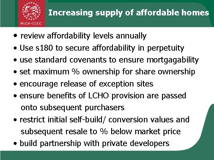 Increasing supply of affordable homes • review affordability levels annually • • • Use