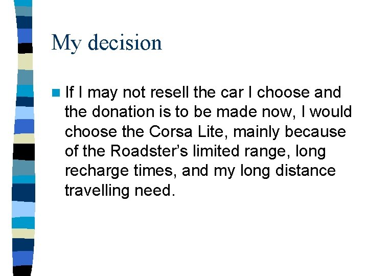 My decision n If I may not resell the car I choose and the