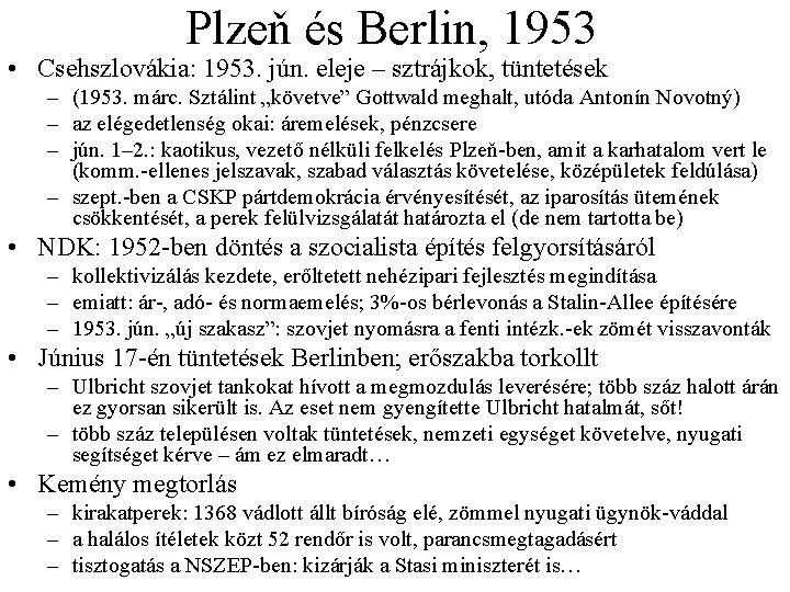 Plzeň és Berlin, 1953 • Csehszlovákia: 1953. jún. eleje – sztrájkok, tüntetések – (1953.