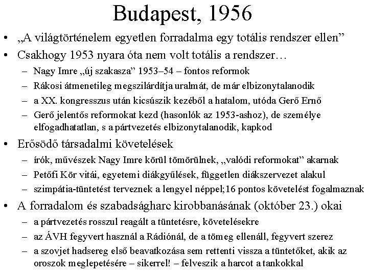 """Budapest, 1956 • """"A világtörténelem egyetlen forradalma egy totális rendszer ellen"""" • Csakhogy 1953"""