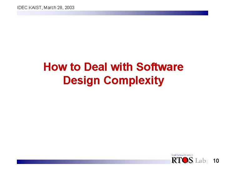 IDEC KAIST, March 28, 2003 How to Deal with Software Design Complexity 10