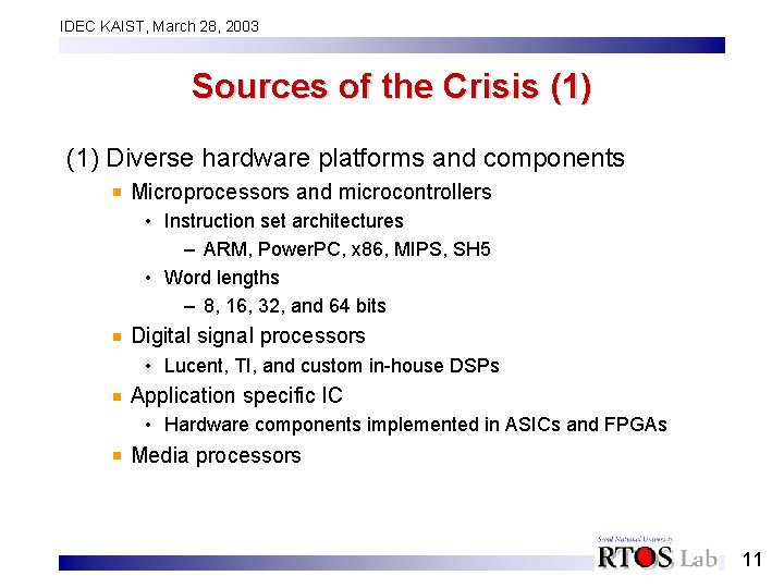 IDEC KAIST, March 28, 2003 Sources of the Crisis (1) Diverse hardware platforms and