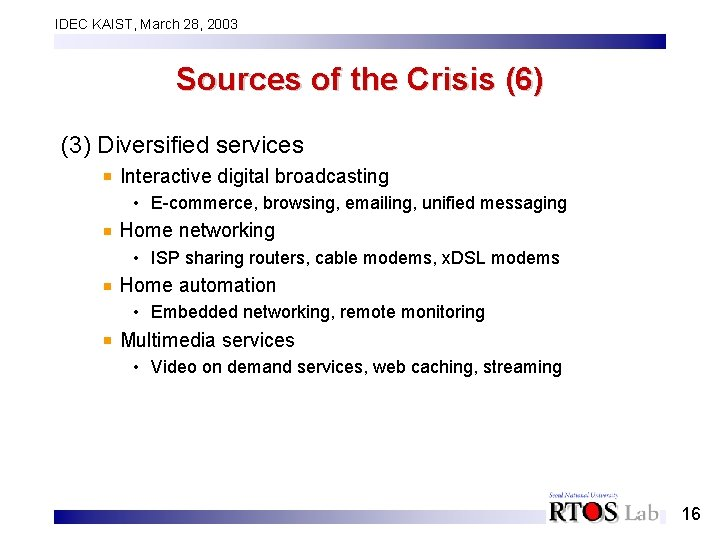 IDEC KAIST, March 28, 2003 Sources of the Crisis (6) (3) Diversified services Interactive