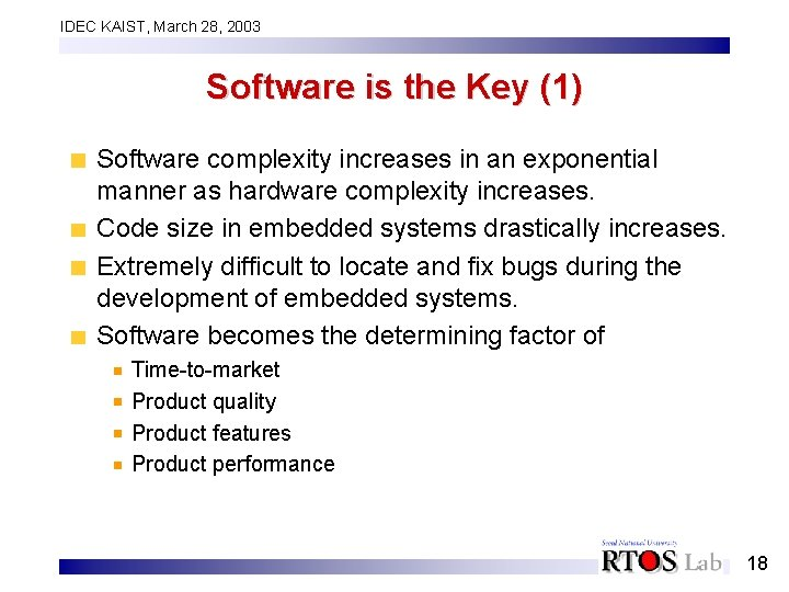 IDEC KAIST, March 28, 2003 Software is the Key (1) Software complexity increases in