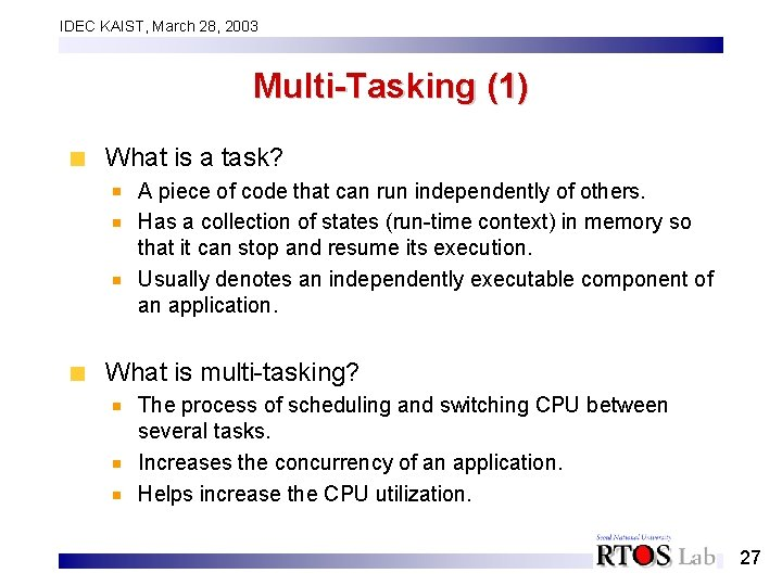 IDEC KAIST, March 28, 2003 Multi-Tasking (1) What is a task? A piece of