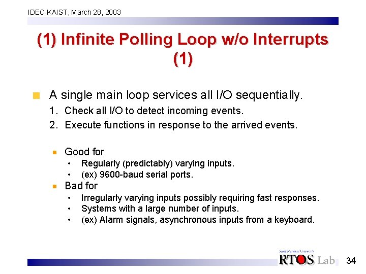 IDEC KAIST, March 28, 2003 (1) Infinite Polling Loop w/o Interrupts (1) A single