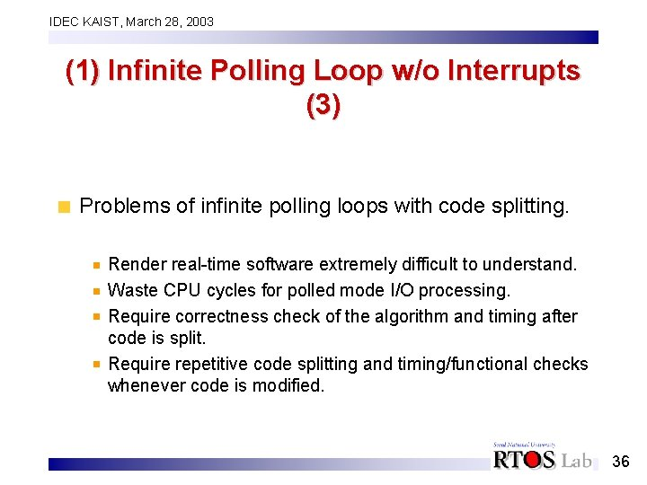 IDEC KAIST, March 28, 2003 (1) Infinite Polling Loop w/o Interrupts (3) Problems of