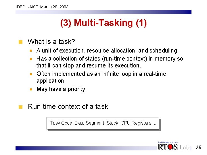 IDEC KAIST, March 28, 2003 (3) Multi-Tasking (1) What is a task? A unit