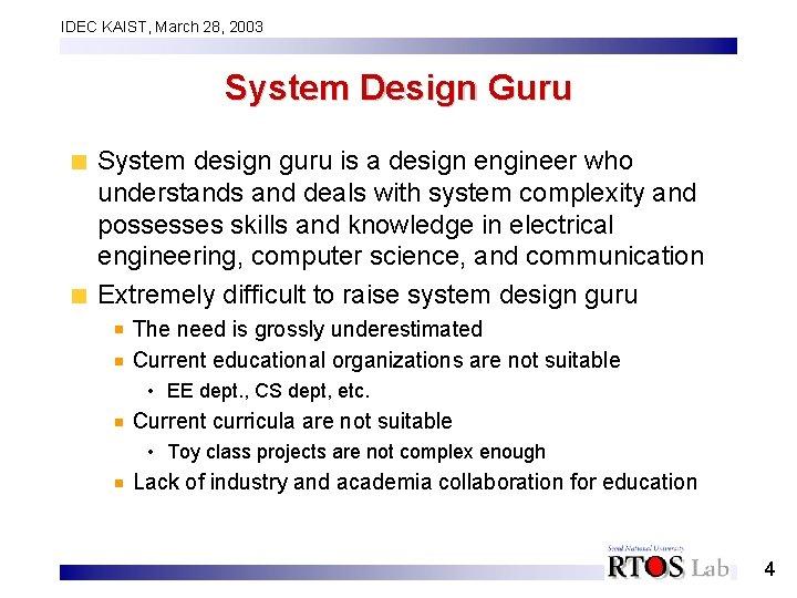 IDEC KAIST, March 28, 2003 System Design Guru System design guru is a design