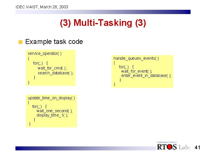 IDEC KAIST, March 28, 2003 (3) Multi-Tasking (3) Example task code service_operator( ) {
