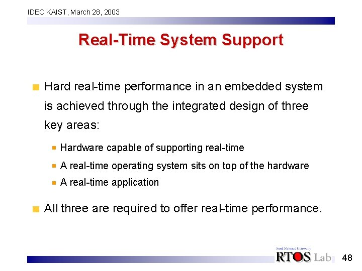IDEC KAIST, March 28, 2003 Real-Time System Support Hard real-time performance in an embedded