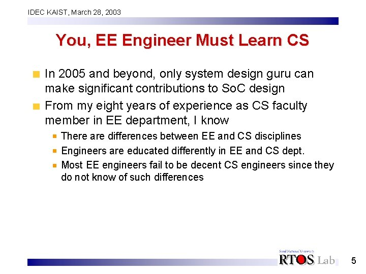 IDEC KAIST, March 28, 2003 You, EE Engineer Must Learn CS In 2005 and