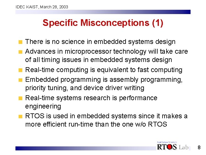 IDEC KAIST, March 28, 2003 Specific Misconceptions (1) There is no science in embedded