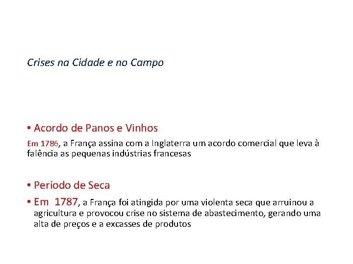 Crises na Cidade e no Campo • Acordo de Panos e Vinhos Em 1786,