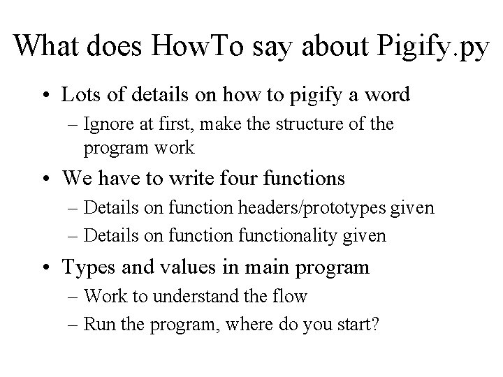 What does How. To say about Pigify. py • Lots of details on how