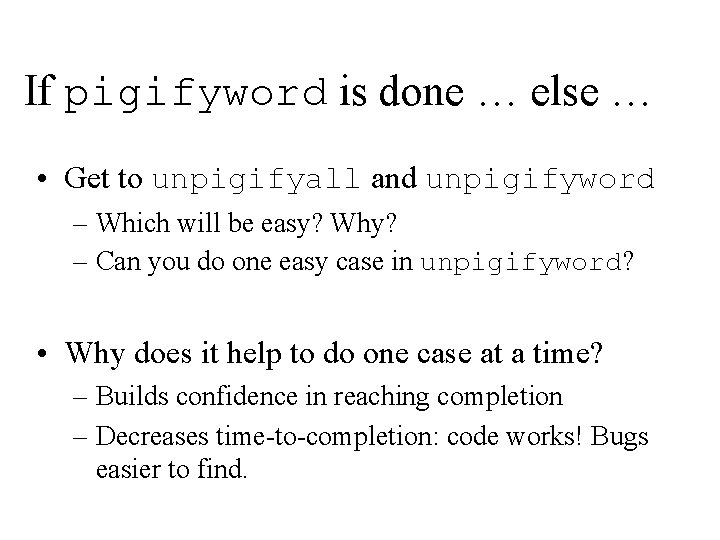 If pigifyword is done … else … • Get to unpigifyall and unpigifyword –