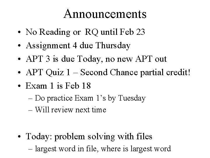 Announcements • • • No Reading or RQ until Feb 23 Assignment 4 due