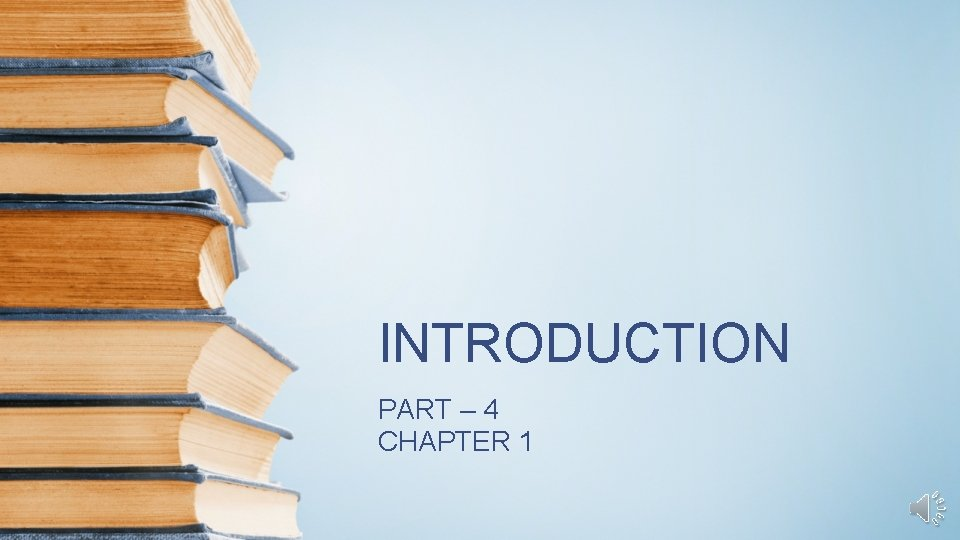 INTRODUCTION PART – 4 CHAPTER 1